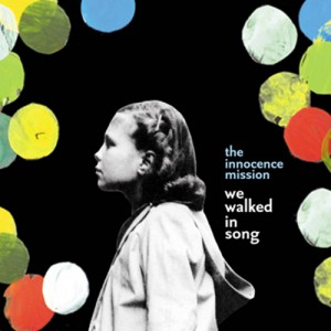 We Walked In Song Innocence Mission album cover